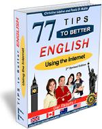 Learn English fast,tips for better English, learn English on the Internet, learn English online, speak like an American, English in the US,sound like an American, American English,American slang, American jargon, everyday English